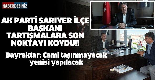 AK PARTİ SARIYER İLÇE BAŞKANI TARTIŞMALARA SON NOKTAYI KOYDU!!
