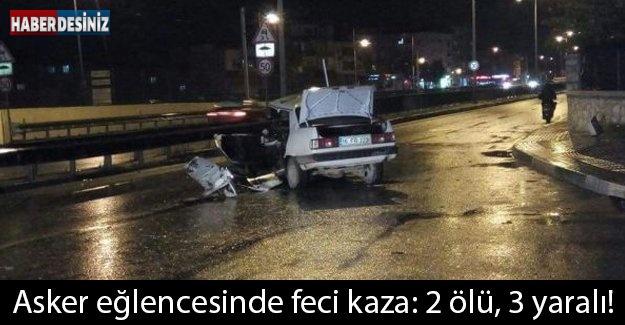 Asker eğlencesinde feci kaza: 2 ölü, 3 yaralı!!