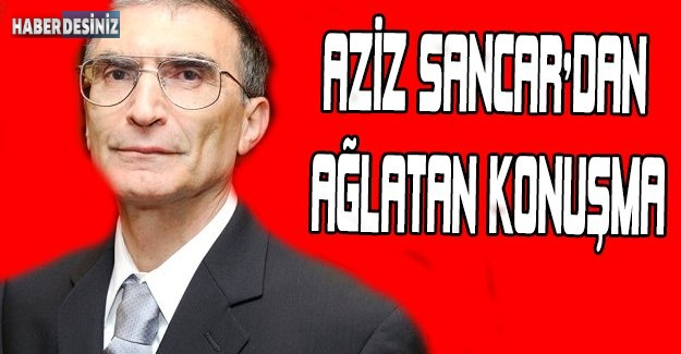 Aziz Sancar'dan Ağlatan Konuşma