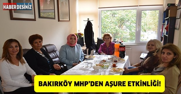 BAKIRKÖY MHP'DEN AŞURE ETKİNLİĞİ!