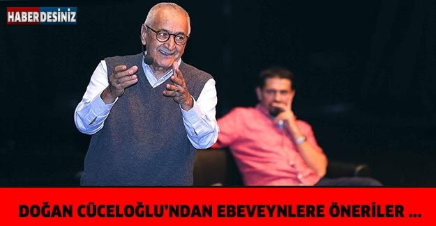 DOĞAN CÜCELOĞLU'NDAN EBEVEYNLERE ÖNERİLER ...