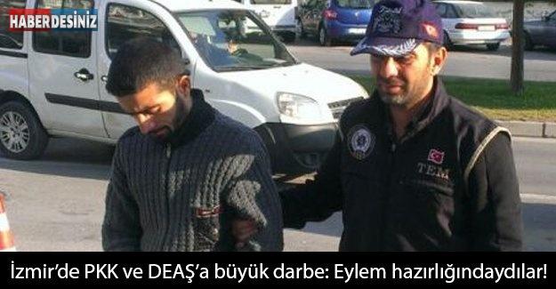 İzmir'de PKK ve DEAŞ'a büyük darbe: Eylem hazırlığındaydılar!