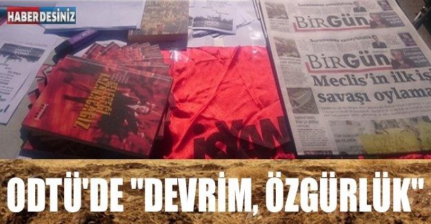 """ODTÜ'de """"Devrim, Özgürlük"""""""
