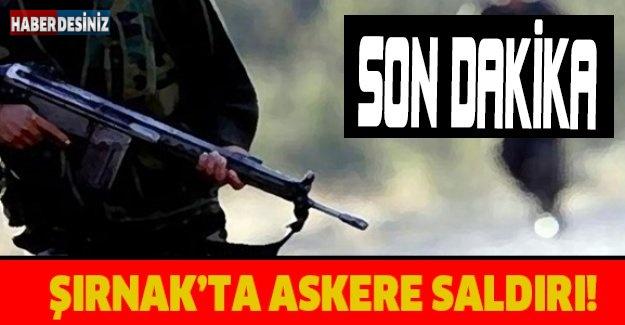 Şırnak'ta askere saldırı!