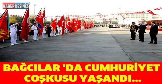 BAĞCILAR 'DA CUMHURİYET COŞKUSU YAŞANDI...