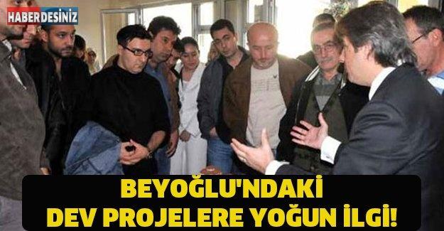 BEYOĞLU'NDAKİ DEV PROJELERE YOĞUN İLGİ!