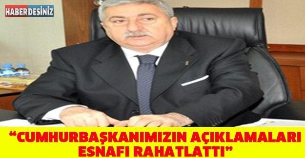 """""""Cumhurbaşkanımızın açıklamaları esnafı rahatlattı"""""""