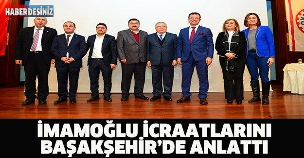 İmamoğlu icraatlarını Başakşehir'de anlattı