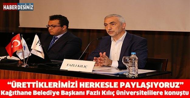 Kağıthane Belediye Başkanı Fazlı Kılıç üniversitelilere konuştu