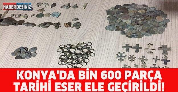 KONYA'DA BİN 600 PARÇA TARİHİ ESER ELE GEÇİRİLDİ!