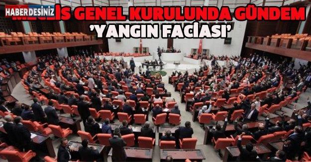 Meclis Genel Kurulunda gündem 'yangın faciası'