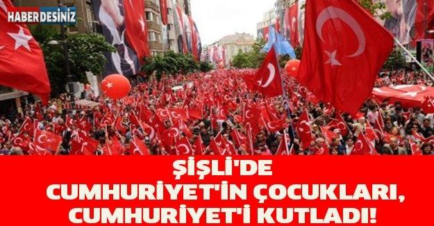 ŞİŞLİ'DE CUMHURİYET'İN ÇOCUKLARI,CUMHURİYET'İ KUTLADI!