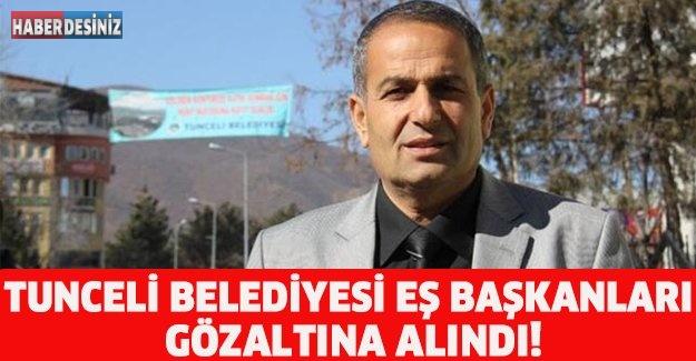TUNCELİ BELEDİYESİ EŞ BAŞKANLARI GÖZALTINA ALINDI!