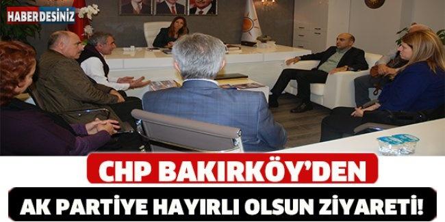 CHP BAKIRKÖY'DEN, AK PARTİYE HAYIRLI OLSUN ZİYARETİ!