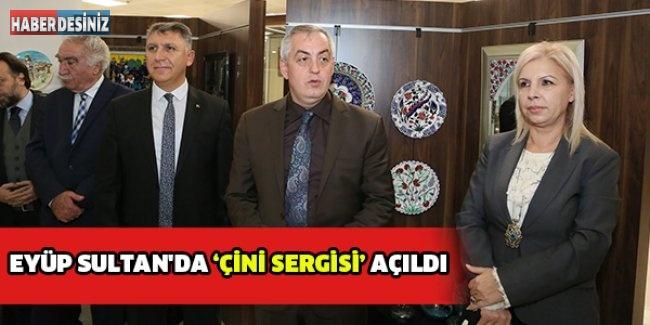 EYÜP SULTAN'DA 'ÇİNİ SERGİSİ' AÇILDI
