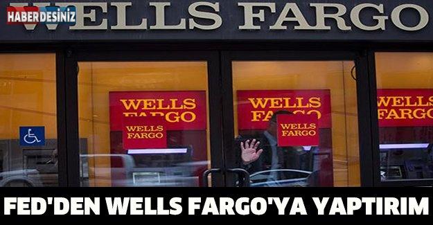 Fed'den Wells Fargo'ya yaptırım