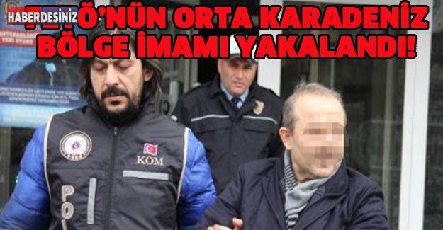 FETÖ'NÜN ORTA KARADENİZ BÖLGE İMAMI YAKALANDI!