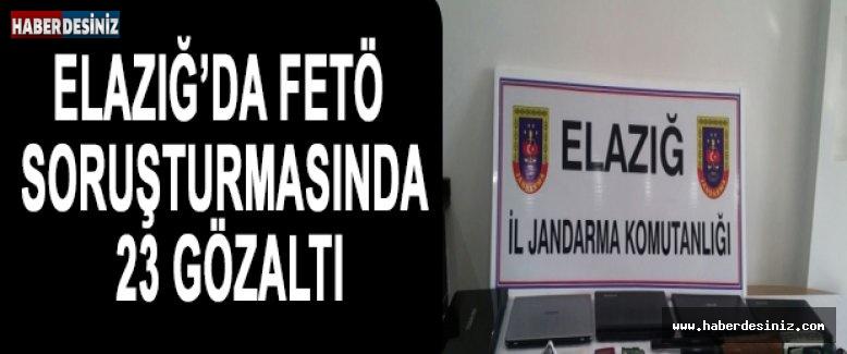 Elazığ'da FETÖ soruşturmasında 23 gözaltı
