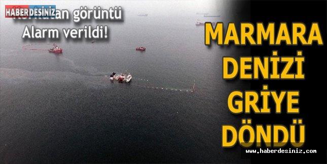 MARMARA DENİZİ GRİYE DÖNDÜ