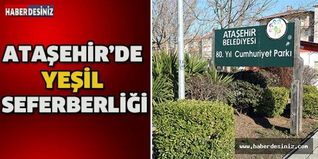 Ataşehir'de yeşil seferberliği