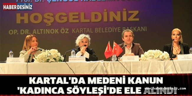 KARTAL'DA MEDENİ KANUN 'KADINCA SÖYLEŞİ'DE ELE ALINDI