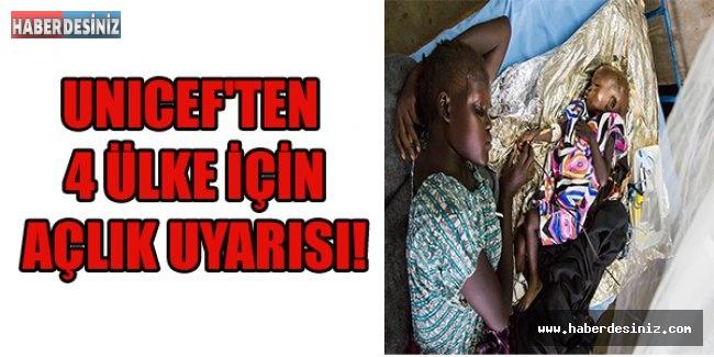 UNICEF'TEN 4 ÜLKE İÇİN AÇLIK UYARISI!