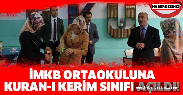 İMKB Ortaokuluna Kuran-ı Kerim sınıfı açıldı.