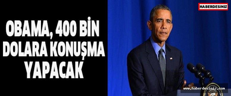 OBAMA, 400 BİN DOLARA KONUŞMA YAPACAK
