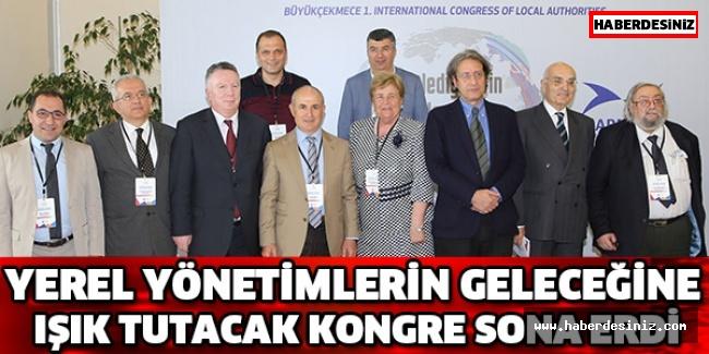 Yerel yönetimlerin geleceğine ışık tutacak kongre sona erdi