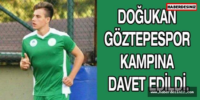 DOĞUKAN GÖZTEPESPOR KAMPINA DAVET EDİLDİ.