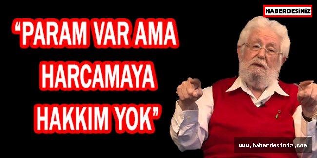 """""""PARAM VAR AMA HARCAMAYA HAKKIM YOK"""""""