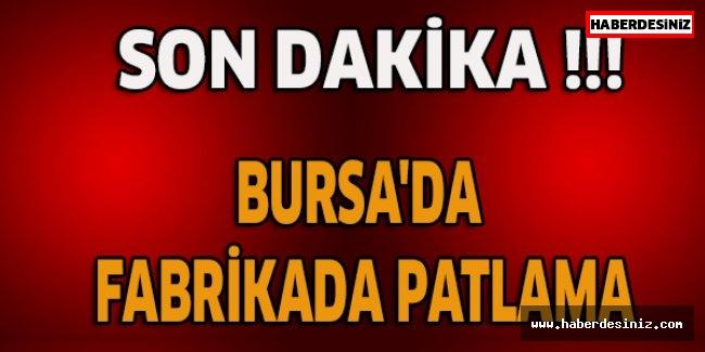 Son dakika haberi... Bursa'da fabrikada patlama