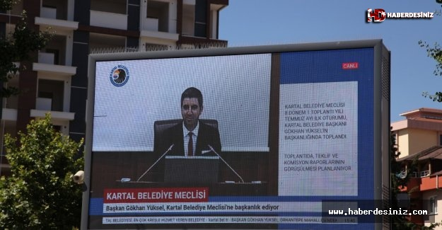 Kartal Belediye Meclisi, YouTube'dan ve LED bilgi ekranlarından canlı yayınlandı