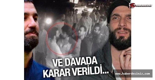Arda Turan ve Berkay davasında karar! Arda Turan hapis cezası aldı mı?