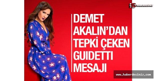 Demet Akalın'dan tepki çeken Guidetti mesajı