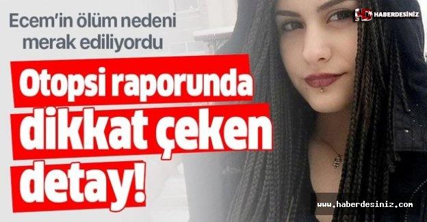 Ecem Balcı'nın otopsi raporunda dikkat çeken detay!.