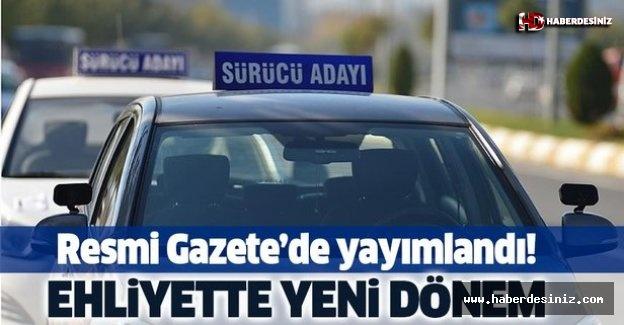 Ehliyette yeni dönem! Resmi Gazete'de yayımlandı