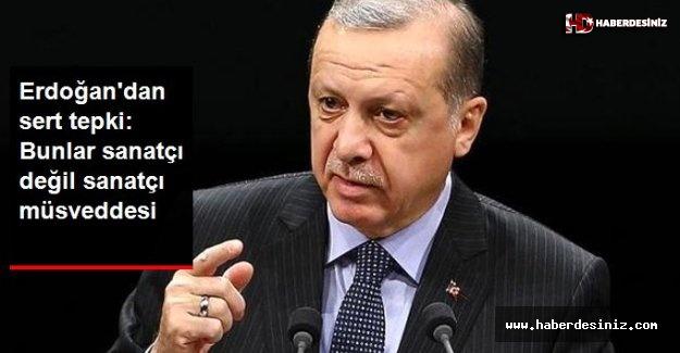 Erdoğan PKK'nın üstlendiği orman yangınları üzerinden sanatçılara yüklendi: Sanatçı değil sanatçı müsveddesi