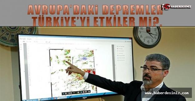Avrupa'daki depremler Türkiye'yi etkiler mi?.