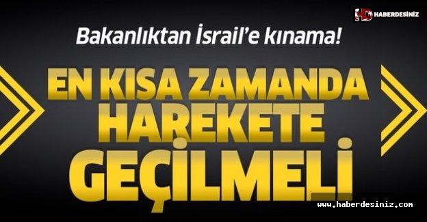 Dışişleri Bakanlığı'ndan İsrail'e kınama.