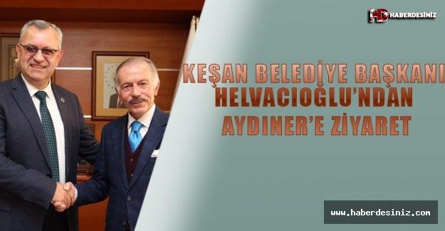 KEŞAN BELEDİYE BAŞKANI HELVACIOĞLU'NDAN AYDINER'E ZİYARET