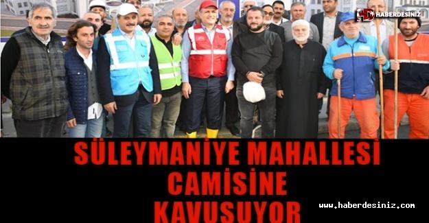 Süleymaniye Mahallesi camisine kavuşuyor