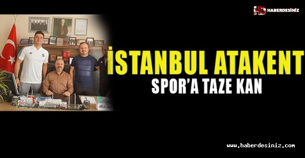 İstanbul Atakent Spor'a Taze Kan