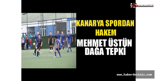 Kanaryaspor'dan Hakem Mehmet Üstündağa Tepki