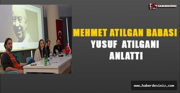 Mehmet Atılgan Babası Yusuf Atılgan'ı Anlatı