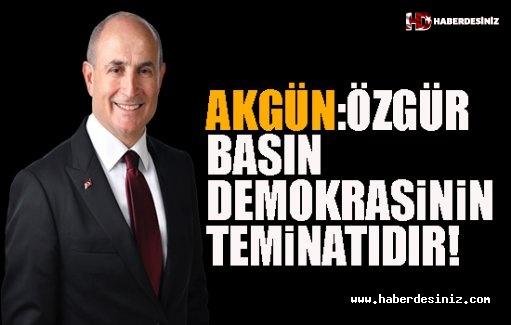 Akgün: Özgür Basın Demokrasinin Teminatıdır!