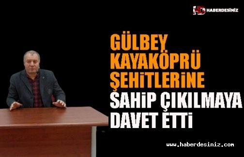 Gülbey, Kayaköprü Şehitlerine Sahip Çıkılmaya Davet Etti..