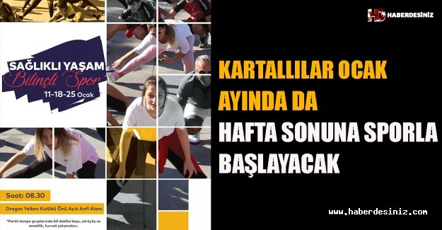 Kartallılar, Ocak Ayında da Hafta Sonuna Sporla Başlayacak