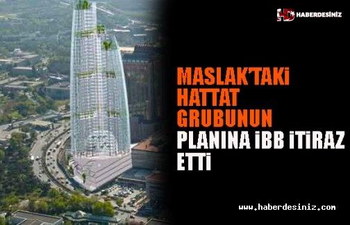 Maslak'taki Hattat Grubunun Planına İBB İtiraz Etti..!