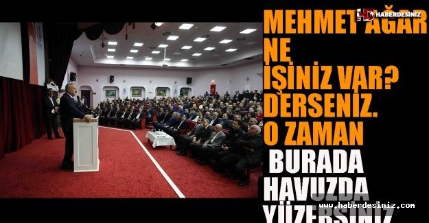 Mehmet Ağar: Trablus'ta ne işiniz var? derseniz. O zaman burada havuzda yüzersiniz